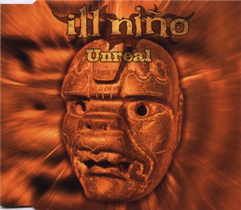 Download torrent Ill Nino - Unreal (2002)