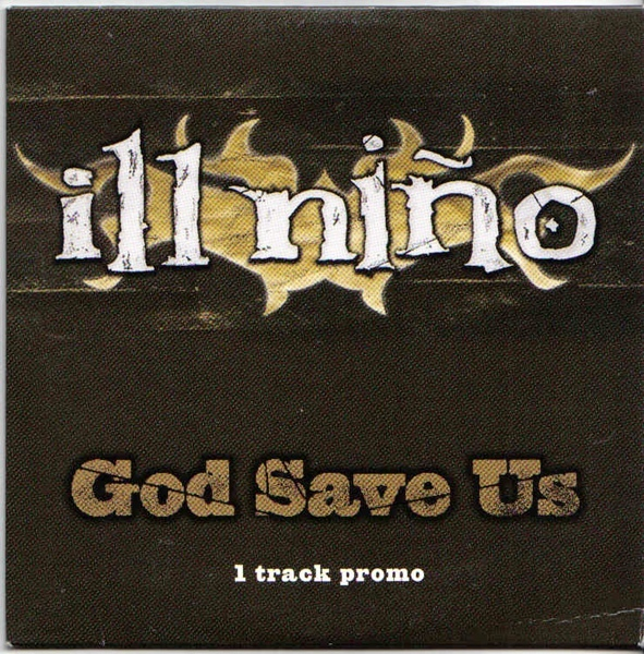 Download torrent Ill Nino - God Save Us (2001)
