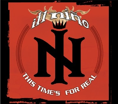 Download torrent Ill Nino - This Time's For Real (2004)