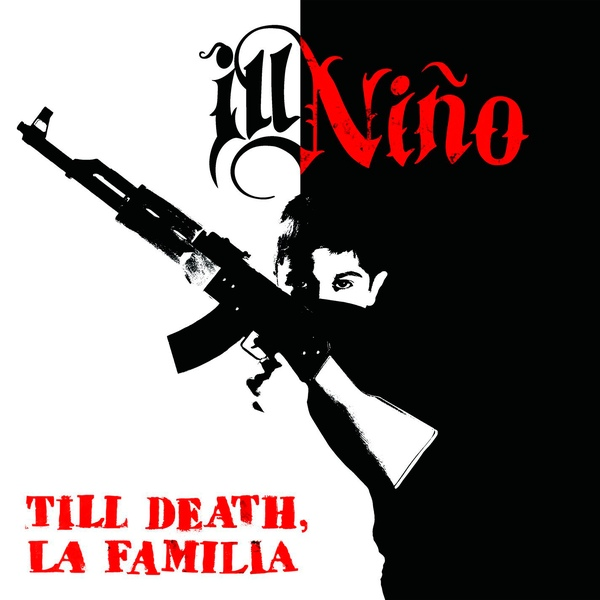 Download torrent Ill Nino - Till Death, La Familia (2014)