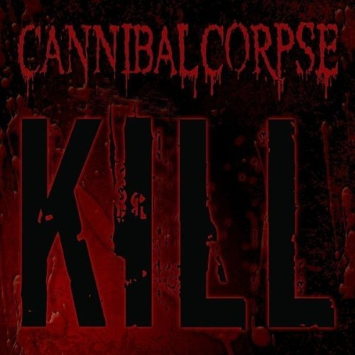 Download torrent Cannibal Corpse - Kill (2006)