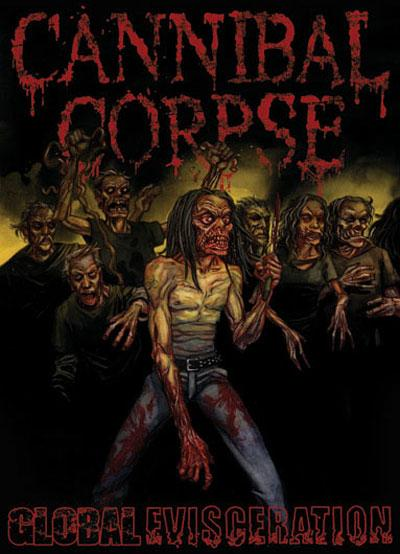 Download torrent Cannibal Corpse - Global Evisceration (2011)