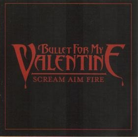 Download torrent Bullet For My Valentine – Scream Aim Fire (2007)