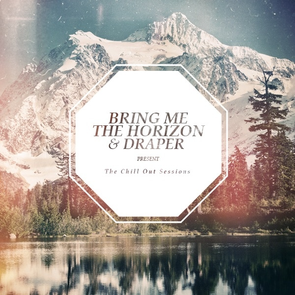 Download torrent Bring Me The Horizon / Draper – The Chill Out Sessions (2012)