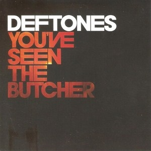 Download torrent Deftones – You've Seen The Butcher (2010)