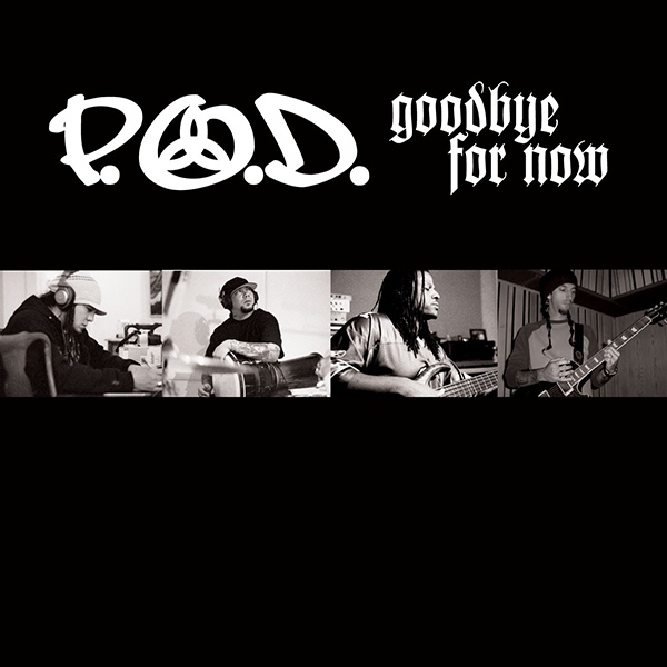 Download torrent P.O.D. – Goodbye For Now (2006)