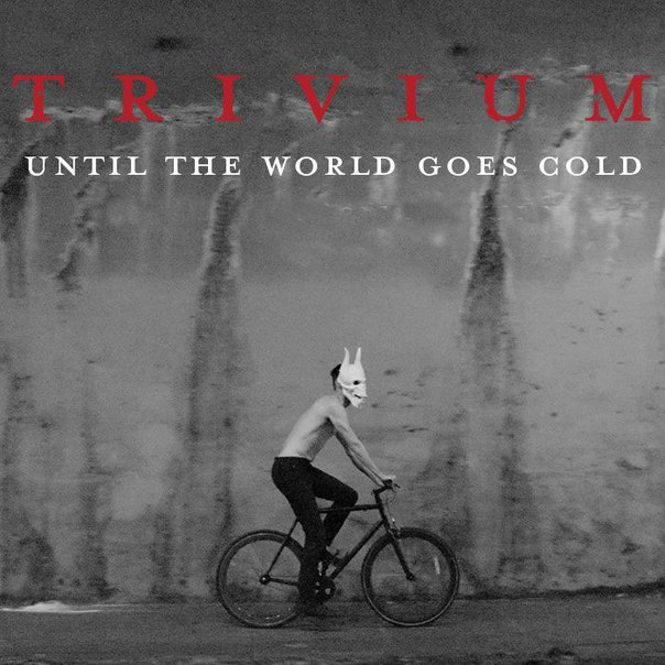Download torrent Trivium - Until The World Goes Cold (2015)