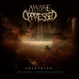 Download torrent Aware The Oppressed - Awakening: Digging A New Beginning (2015)