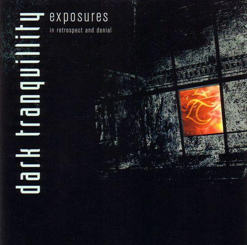 Download torrent Dark Tranquillity - Exposures - In Retrospect and Denial (2004)