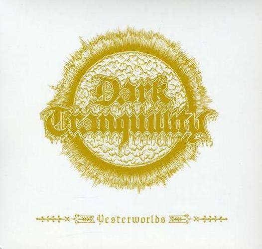 Download torrent Dark Tranquillity - Yesterworlds (2009)