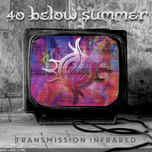 Download torrent 40 Below Summer - Transmission Infrared (2015)