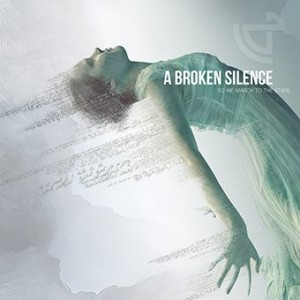 Download torrent A Broken Silence - So We March to the stars (2016)