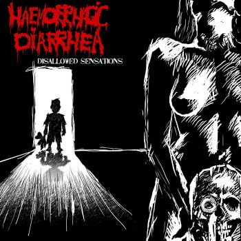 Download torrent Haemorrhagic Diarrhea - Disallowed Sensations (2015)