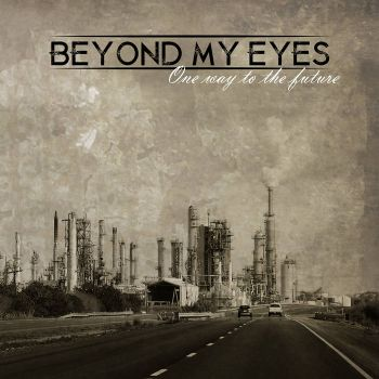 Download torrent Beyond My Eyes - One Way To The Future (2016)