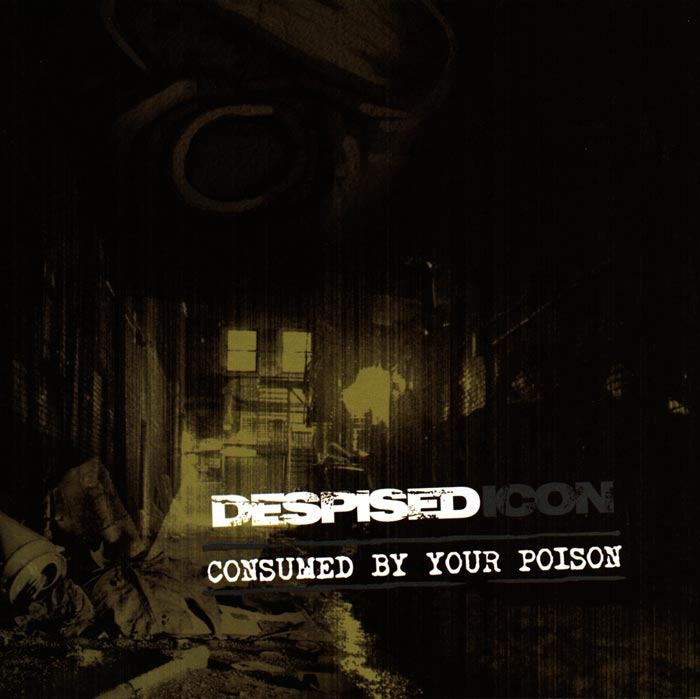 Download torrent Despised Icon - Consumed by Your Poison (2002)