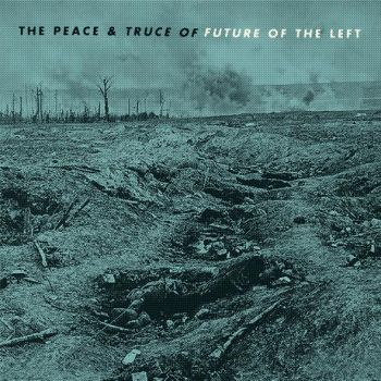 Download torrent Future of the Left - The Peace and Truce of Future of the Left (2016)