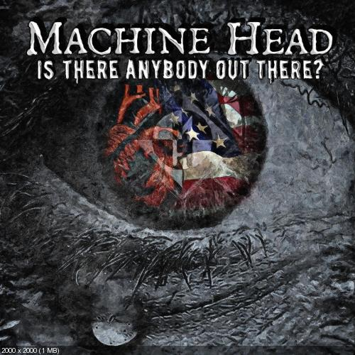 Download torrent Machine Head - Is There Anybody Out There? (Single) (2016)