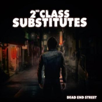 Download torrent 2nd Class Substitutes - Dead End Street (2016)