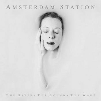 Download torrent Amsterdam Station - The River. The Sound. The Wake. (2016)