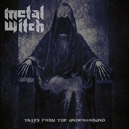 Download torrent Metal Witch - Tales from the Underground (2016)