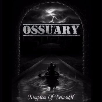 Download torrent Ossuary - Kingdom Of Delusion (2016)