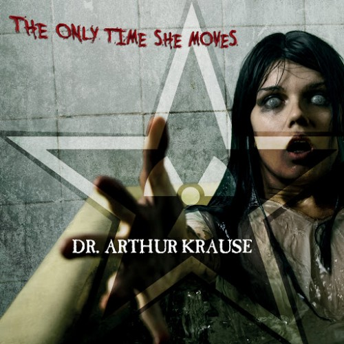 Download torrent Dr. Arthur Krause - The Only Time She Moves (2016)