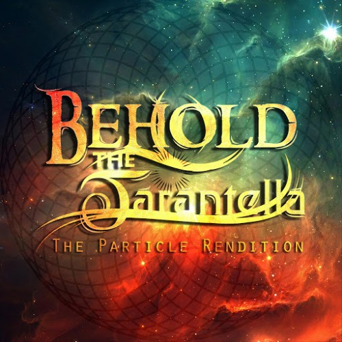 Download torrent Behold, the Tarantella - The Particle Rendition (2016)