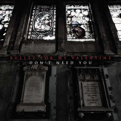 Download torrent Bullet For My Valentine - Don't Need You (Single) (2016)