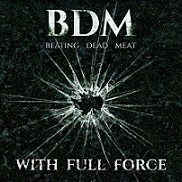 Download torrent Beating Dead Meat - With Full Force (2016)