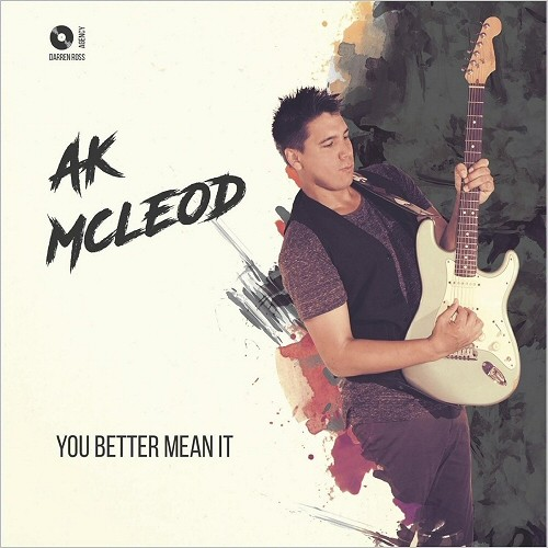 Download torrent A.K McLeod - You Better Mean It (2016)