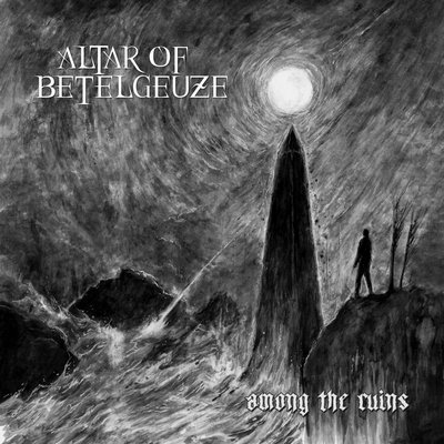 Download torrent Altar of Betelgeuze - Among the Ruins (2017)