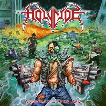 Download torrent Holycide - Annihilate... Then Ask! (2017)