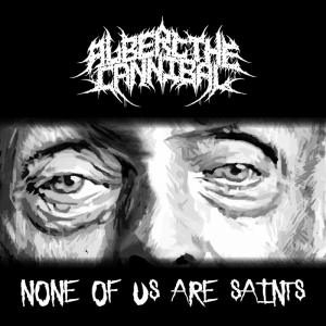 Download torrent Albert The Cannibal - None Of Us Are Saints (2017)