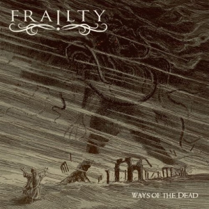 Download torrent Frailty - Ways Of The Dead (2017)