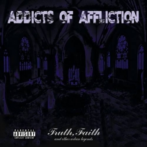 Download torrent Addicts of Affliction - Truth Faith and Other Urban Legends (2017)