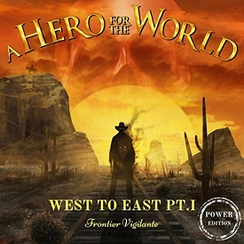 Download torrent A Hero for the World - West to East, Pt. I: Frontier Vigilante (Power Edition) (2017)