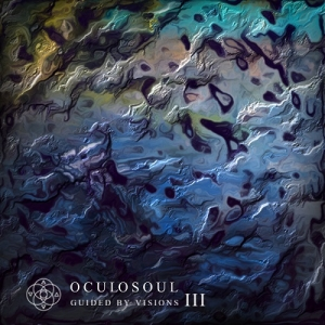 Download torrent Oculosoul - Guided by Visions: Part III (2017)