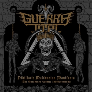 Download torrent Guerra Total - Nihilistic Malthusian Manifesto (The Ouroboros Cosmic Indifferentism) (2017)
