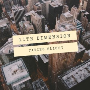 Download torrent 11th Dimension – Taking Flight (2017)
