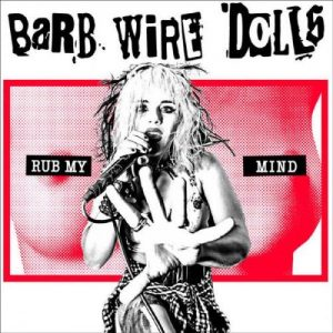 Download torrent Barb Wire Dolls – Rub My Mind (2017)