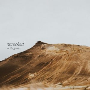 Download torrent At The Graves – Wrecked (2017)