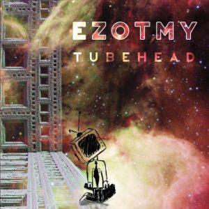 Download torrent Ezotmy – Tubehead (2017)