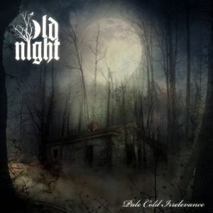 Download torrent Old Night – Pale Cold Irrelevance (2017)