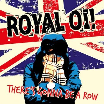 Download torrent Royal Oi! - There's Gonna Be A Row (2017)