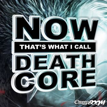 Download torrent ChuggaBoom - Now That's What I Call Deathcore (2017)