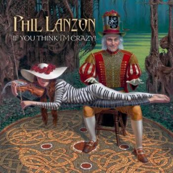 Download torrent Phil Lanzon - If You Think I'm Crazy! (2017)