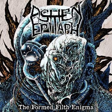 Download torrent Ashen Epitaph - The Formed Filth Enigma (2017)
