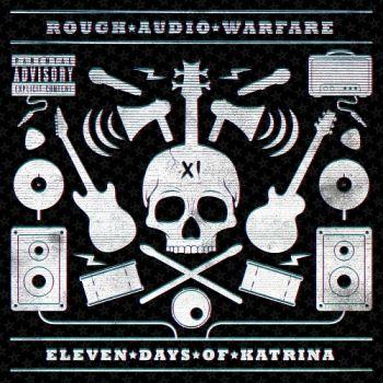 Download torrent Eleven Days Of Katrina - Rough Audio Warfare (2017)
