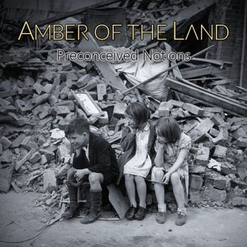 Download torrent Amber Of The Land - Preconceived Notions (2017)