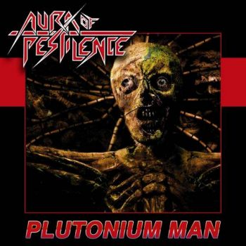 Download torrent Aura Of Pestilence - Plutonium Man (2017)